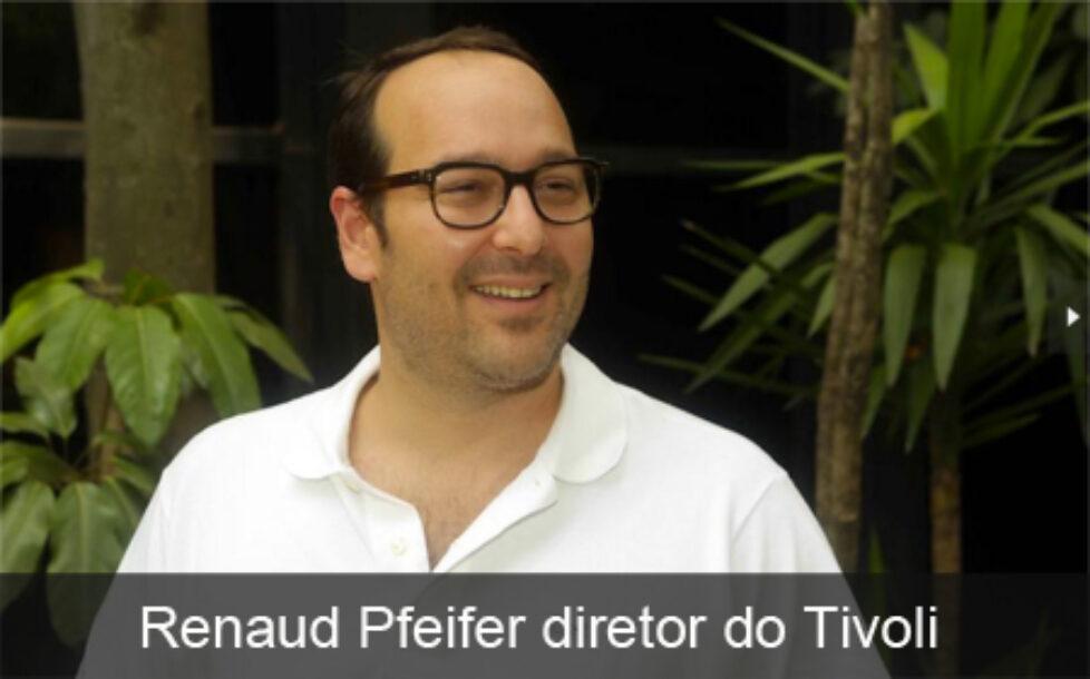 Renaud Pfeifer diretor do Tivoli